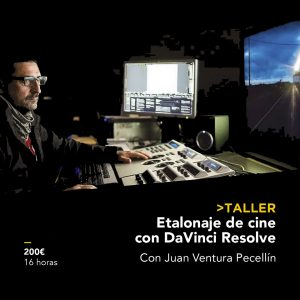 "¡Taller ""Etalonaje en cine con DaVinci Resolve""!"